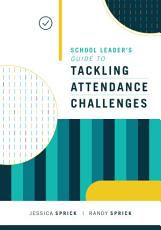School Leader s Guide to Tackling Attendance Challenges PDF