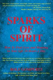 Sparks of Spirit: How to Find Love and Meaning in Your Life 24 Hours a Day