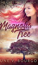 Magnolia Tree  The Crossing Trilogy Book 1