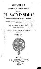 Mémoires complets et authentiques ...: sur le siècle de Louis XIV et la régence, Volumes15à16