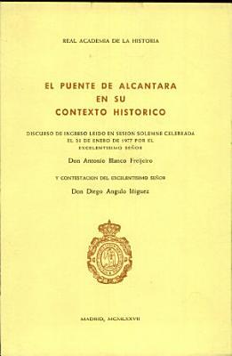 El Puente De Alcantara En Su Contexto Historico