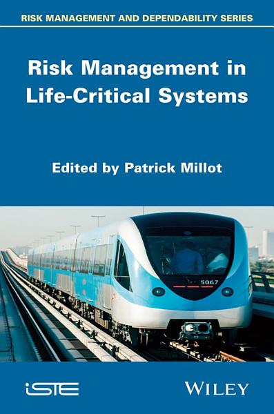 Risk Management in Life-Critical Systems