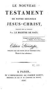 Le Nouveau Testament de Notre Seigneur Jésus-Christ: traduit sur la Vulgate