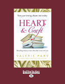 Heart and Craft: Bestselling Romance Writers Share Their Secrets: Bestselling Romance Writers Share Their Secrets (Large Print 16pt)