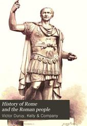 History of Rome and the Roman People: From Its Origin to the Establishment of the Christian Empire, Volume 3, Issue 1