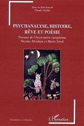 Psychanalyse, histoire, rêve et poésie: Travaux de l'Association européenne Nicolas Abraham et Maria Torok