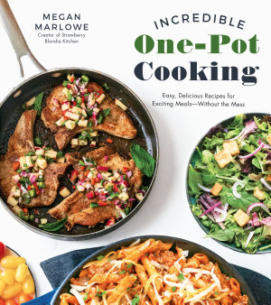 Incredible One Pot Cooking
