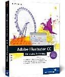 Adobe Illustrator CC   der praktische Einstieg    Schritt f  r Schritt zur perfekten Illustration  Werkzeuge und Funktionen verst  ndlich erkl  rt   mit zahlreichen Praxis Workshops und Tipps   auch f  r CS6 geeignet   f  r Windows und Mac  PDF
