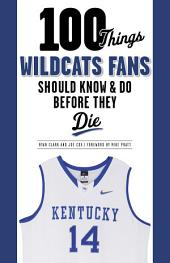 100 Things Wildcats Fans Should Know and Do Before They Die