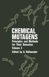 Chemical Mutagens: Principles and Methods for Their Detection, Volume 3