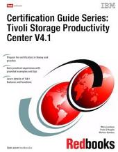 Certification Guide Series: Tivoli Storage Productivity Center V4.1: Volume 4