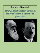 Il Darwinismo Sociale in Germania dall'Unificazione al Terzo Reich