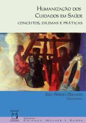 Humanização dos cuidados em saúde: conceitos, dilemas e práticas