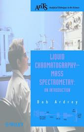 Liquid Chromatography - Mass Spectrometry: An Introduction