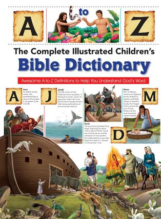 The Complete Illustrated Children s Bible Dictionary PDF
