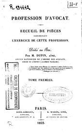 Profession d'avocat: recueil de pièces concernant l'exercice de cette profession...