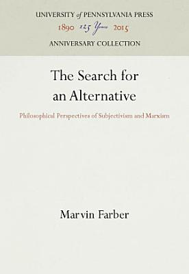 The Search for an Alternative