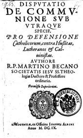 Disputatio de communione sub utraque specie (etc.)