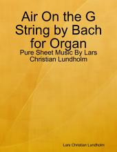 Air On the G String by Bach for Organ - Pure Sheet Music By Lars Christian Lundholm