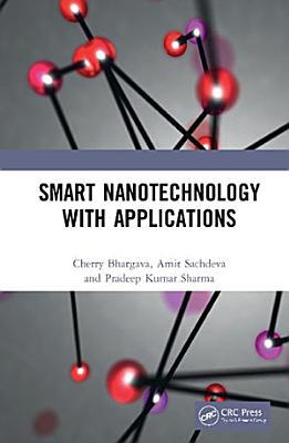 Smart Nanotechnology with Applications