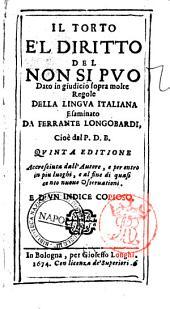 Il Torto e'l diritto del non si può dato in giudicio sopra molte regole della lingua italiana esaminato da Ferrante Longobardi, cioe dal P.D.B