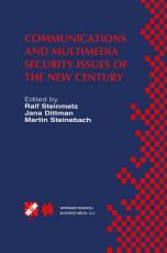 Communications and Multimedia Security Issues of the New Century PDF