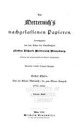 Aus Metternich's nachgelassenen Papieren: Von der geburt Metternich's bis zum Wiener congress. 1773-1815