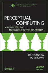 Perceptual Computing: Aiding People in Making Subjective Judgments