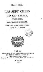 Les sept chefs devant Thèbes: tragédie : grec-français en regard