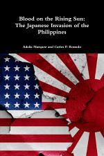 Blood on the Rising Sun: The Japanese Invasion of the Philippines