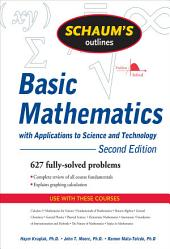 Schaum's Outline of Basic Mathematics with Applications to Science and Technology, 2ed: Edition 2