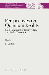 Perspectives on Quantum Reality: Non-Relativistic, Relativistic, and Field-Theoretic