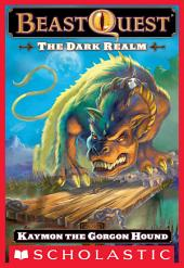 Beast Quest #16: The Dark Realm: Keymon the Gorgon Hound