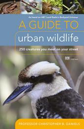 A Guide To Urban Wildlife: 250 creatures you meet on your street