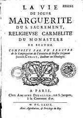 La vie de soeur Marguerite du Saint. Sacrement, religieuse carmélite du monastère de Beaune