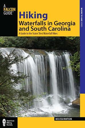 Hiking Waterfalls in Georgia and South Carolina PDF