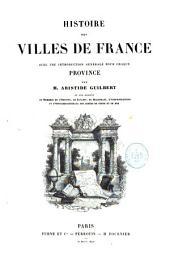 Histoire des villes de France, avec une introduction générale pour chaque province: Volume2