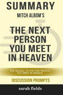 Summary  Mitch Albom s the Next Person You Meet in Heaven  The Sequel to the Five People You Meet in Heaven Book