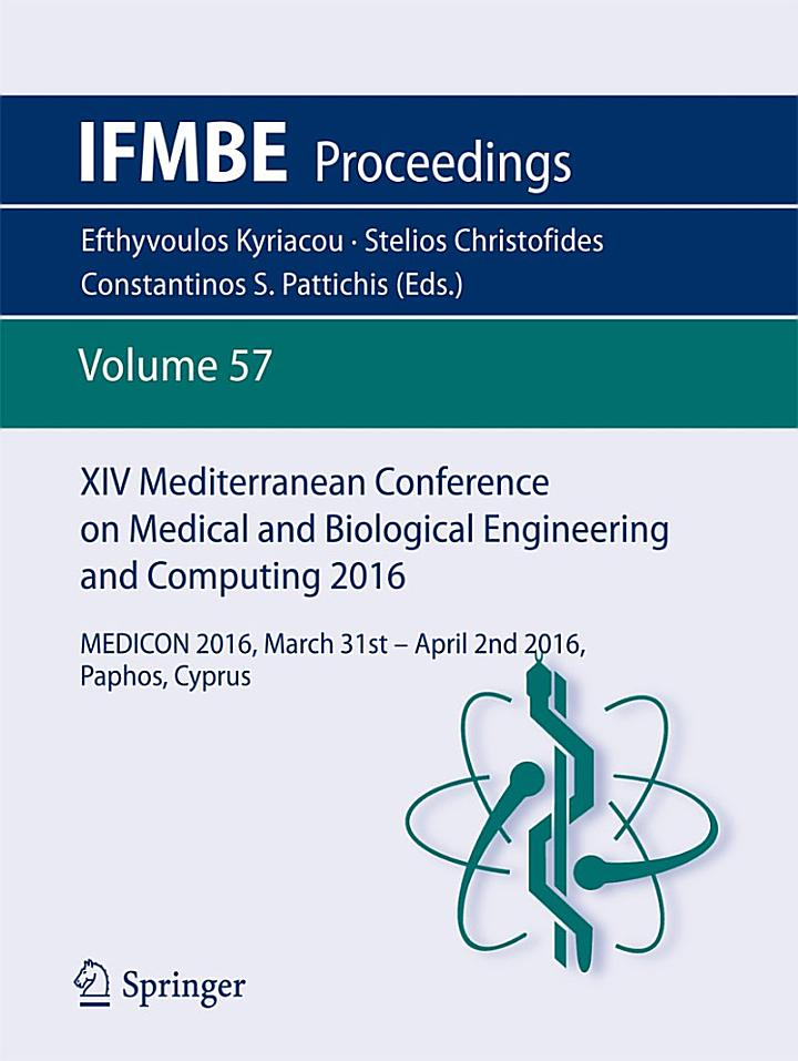 XIV Mediterranean Conference on Medical and Biological Engineering and Computing 2016