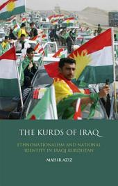 The Kurds of Iraq: Ethnonationalism and National Identity in Iraqi Kurdistan