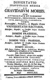 Dissertatio Inauguralis Medica De Gravidarum Morbis