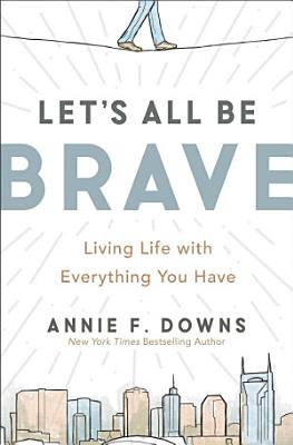 Let s All Be Brave
