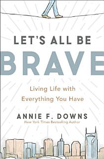Let s All Be Brave Book
