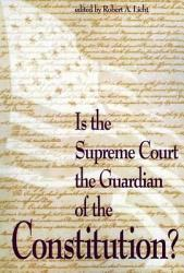 Is The Supreme Court The Guardian Of The Constitution  Book PDF