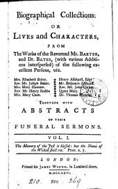 Biographical collections: or, Lives and characters from the works of ... mr. Baxter and dr. Bates (and mr. Howe).