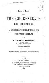 Étude sur la théorie générale des obligations dans la seconde rédaction du projet du code civil pour l'empire d'Allemagne: (Premier article.)