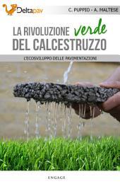 La rivoluzione verde del calcestruzzo: L'ecosviluppo delle pavimentazioni