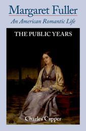 Margaret Fuller: An American Romantic Life