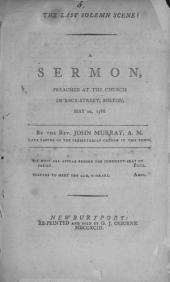 The Last Solemn Scene: A Sermon Preached at the Church in Back-Street, Boston, May 22, 1768
