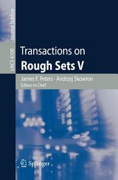 Transactions on Rough Sets V